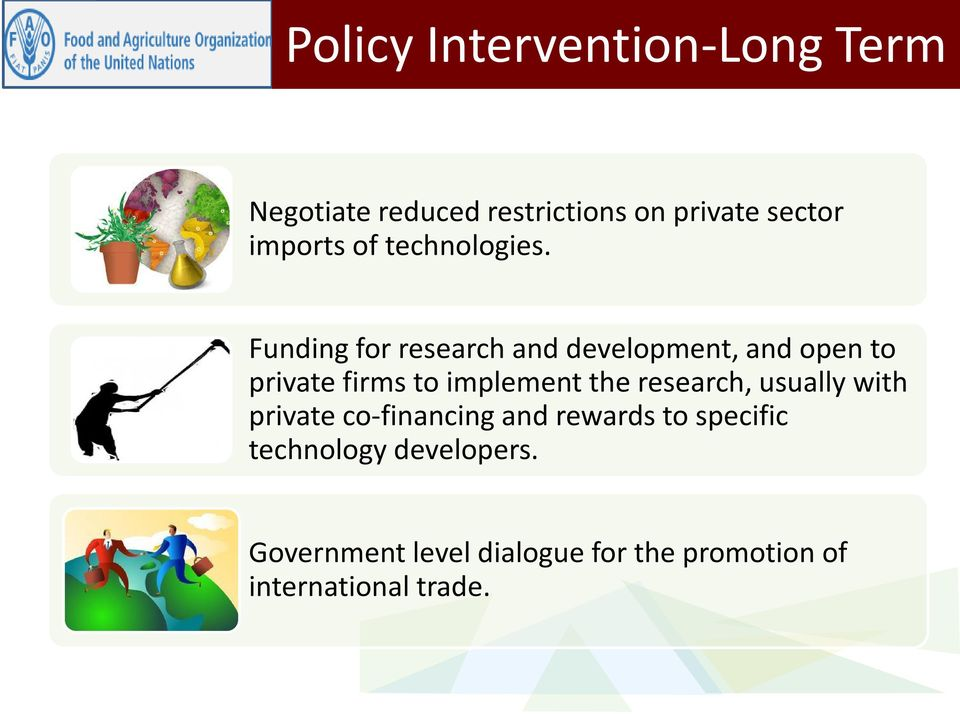 Funding for research and development, and open to private firms to implement the