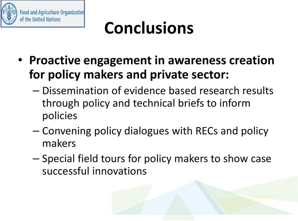 and technical briefs to inform policies Convening policy dialogues with RECs and