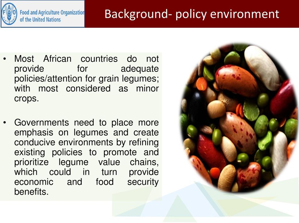 Governments need to place more emphasis on legumes and create conducive environments by