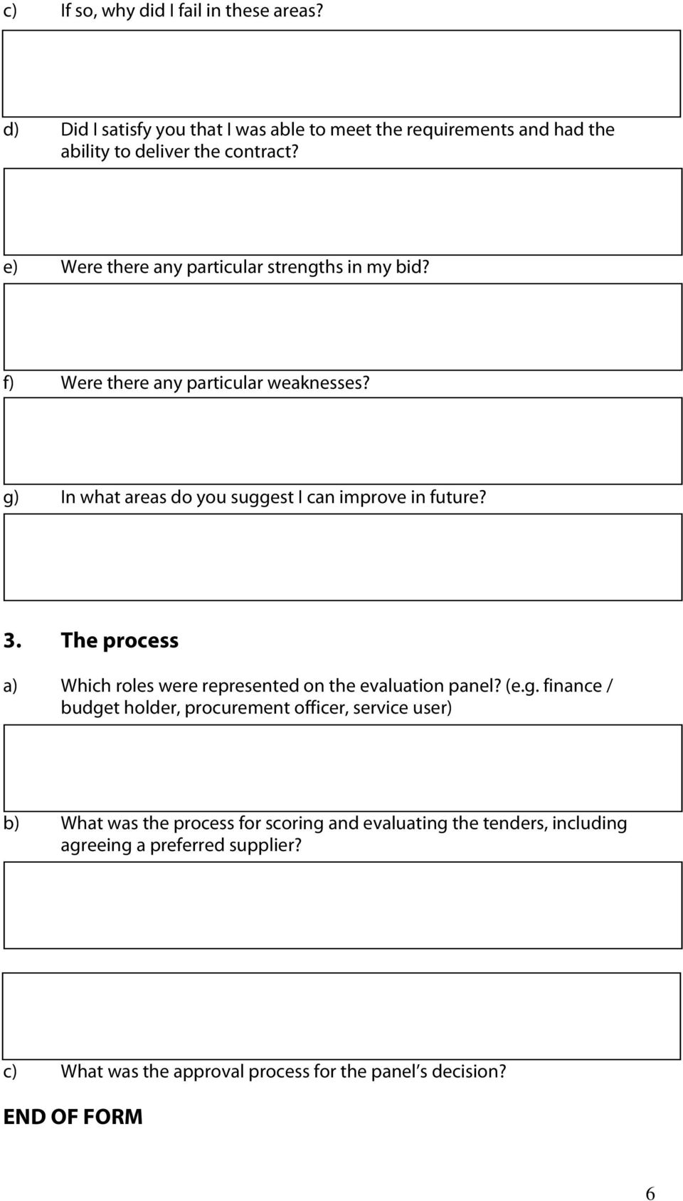 The process a) Which roles were represented on the evaluation panel? (e.g.