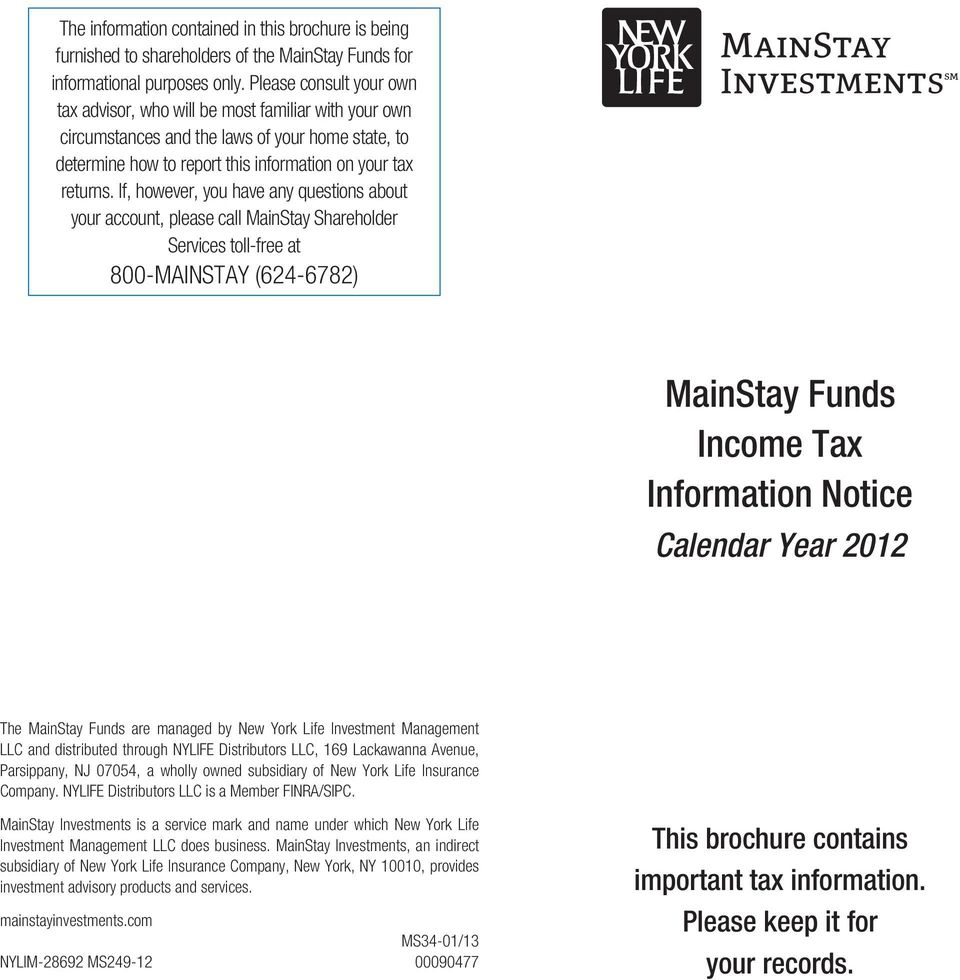If, however, you have any questions about your account, please call MainStay Shareholder Services toll-free at 800-MAINSTAY (624-6782) MainStay Funds Tax Information Notice Calendar Year 2012 The