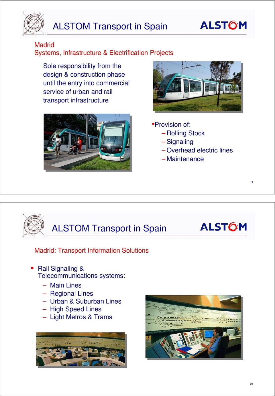Stock Signaling Overhead electric lines Maintenance 19 ALSTOM Transport in Spain Madrid: Transport Information Solutions Rail