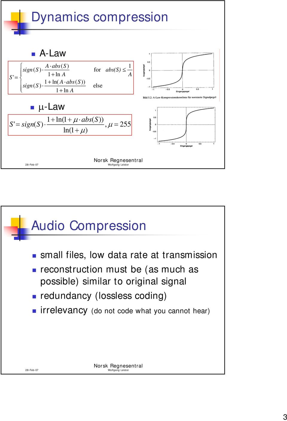 Compression small files, low data rate at transmission reconstruction must be (as much as