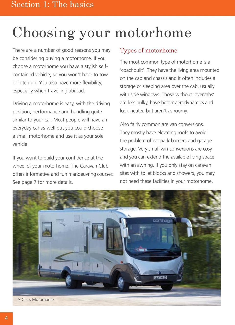 Driving a motorhome is easy, with the driving position, performance and  handling quite similar