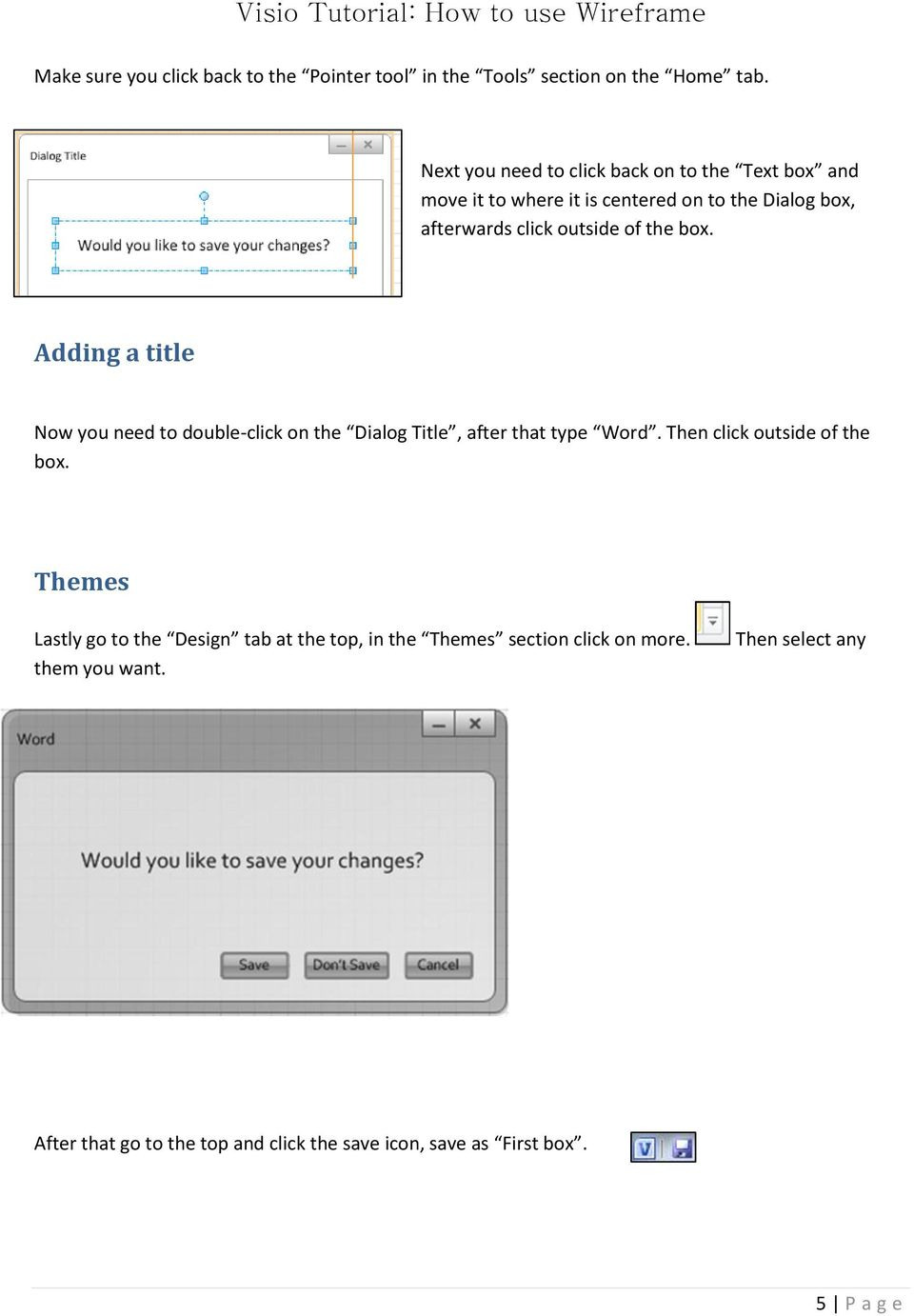 Adding a title Now you need to double-click on the Dialog Title, after that type Word. Then click outside of the box.