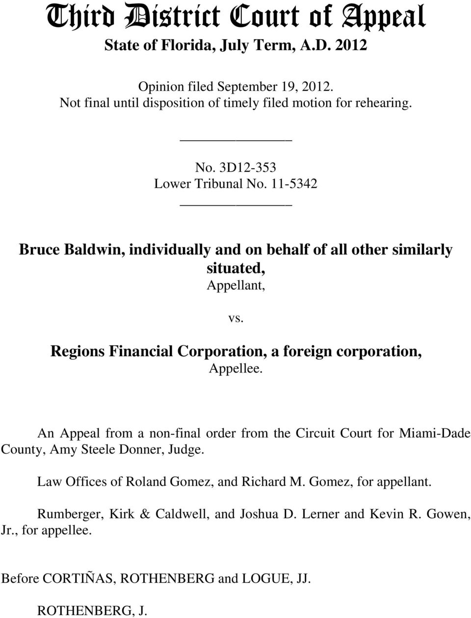 Regions Financial Corporation, a foreign corporation, Appellee. An Appeal from a non-final order from the Circuit Court for Miami-Dade County, Amy Steele Donner, Judge.