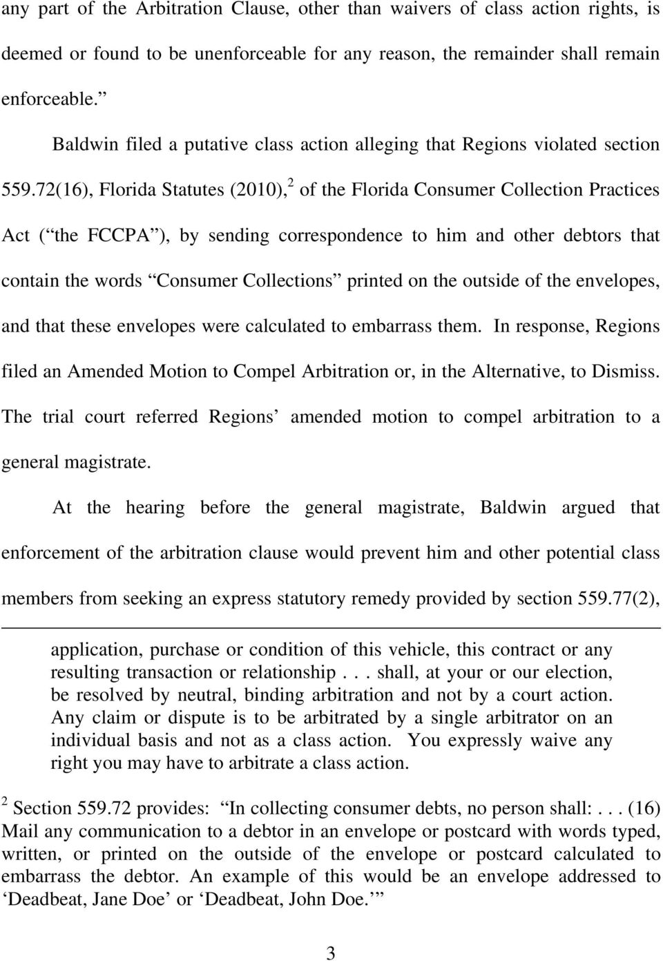 72(16), Florida Statutes (2010), 2 of the Florida Consumer Collection Practices Act ( the FCCPA ), by sending correspondence to him and other debtors that contain the words Consumer Collections