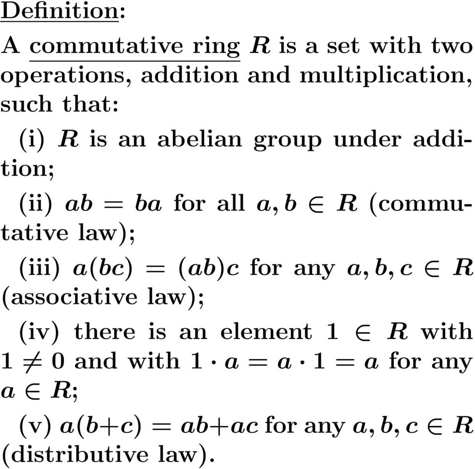 law); (iii) a(bc) = (ab)c for any a, b, c R (associative law); (iv) there is an element 1 R