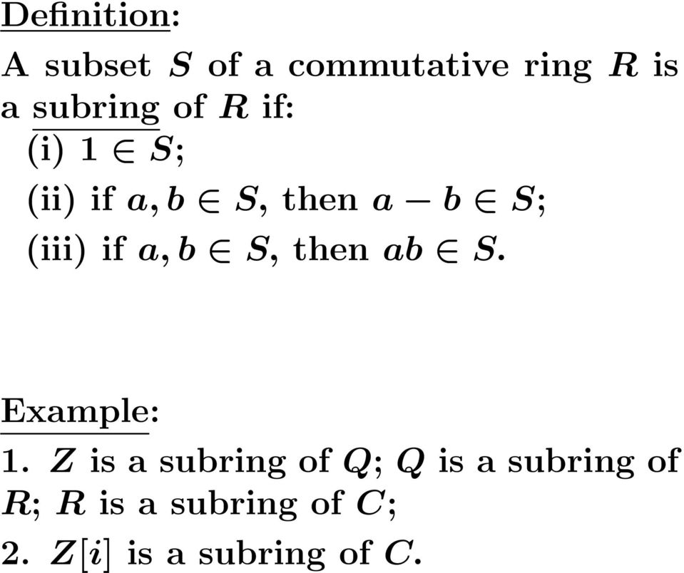 (iii) if a, b S, then ab S. Example: 1.