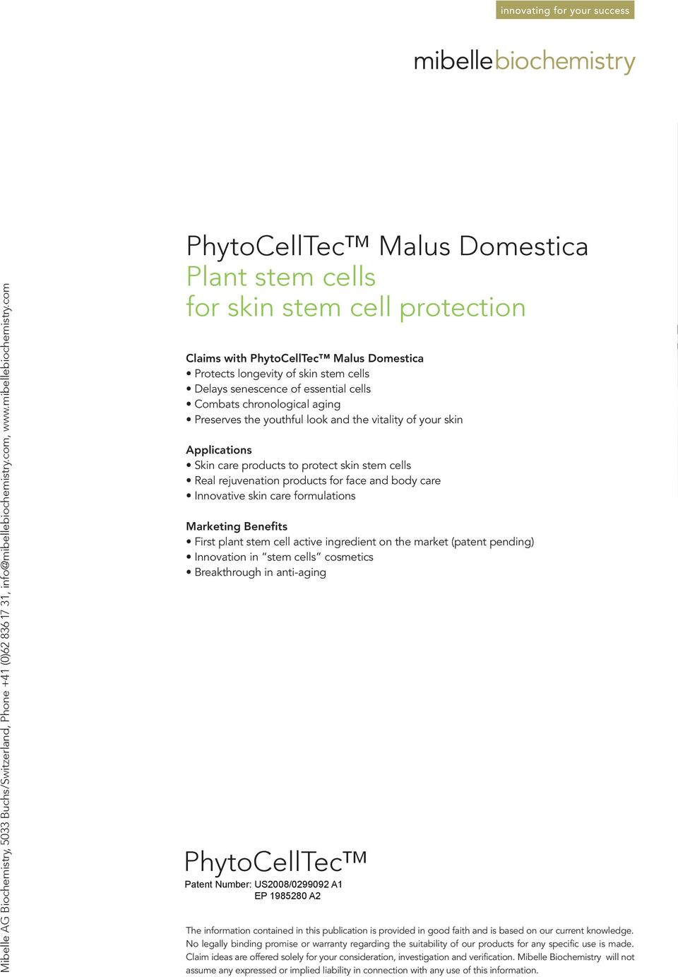 com PhytoCellTec Malus Domestica Plant stem cells for skin stem cell protection Claims with PhytoCellTec Malus Domestica Protects longevity of skin stem cells Delays senescence of essential cells