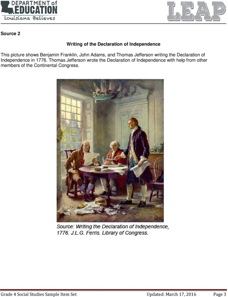 1776. Thomas Jefferson wrote the Declaration of Independence with help from other