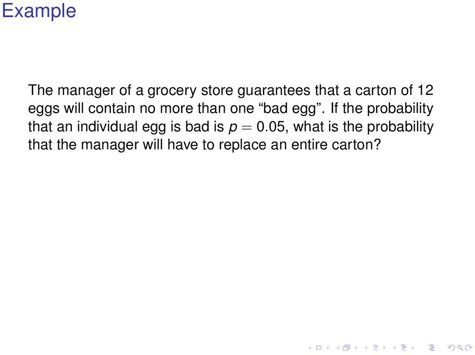 If the probability that an individual egg is bad is p = 0.
