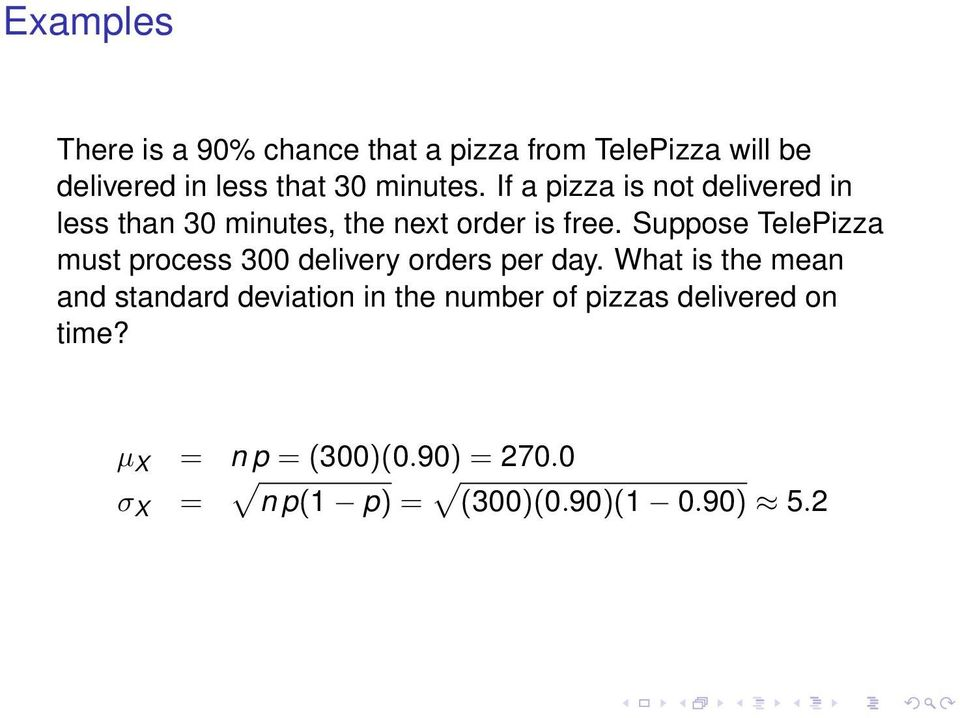 Suppose TelePizza must process 300 delivery orders per day.
