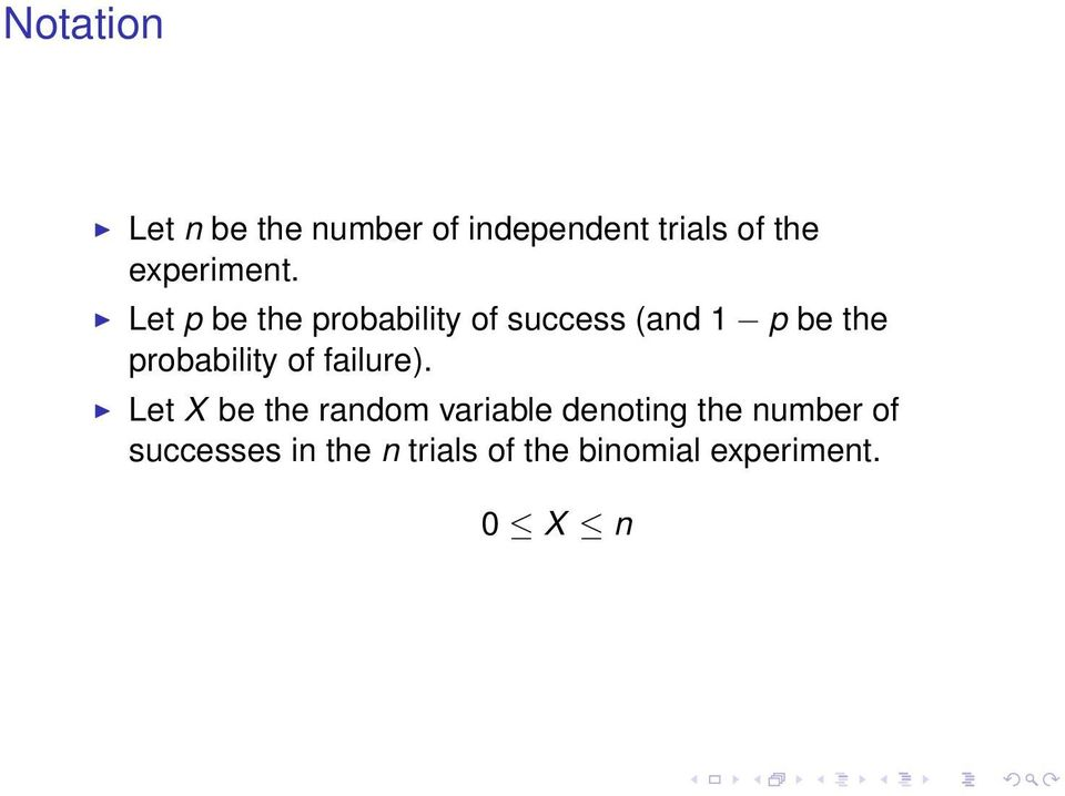 Let p be the probability of success (and 1 p be the probability