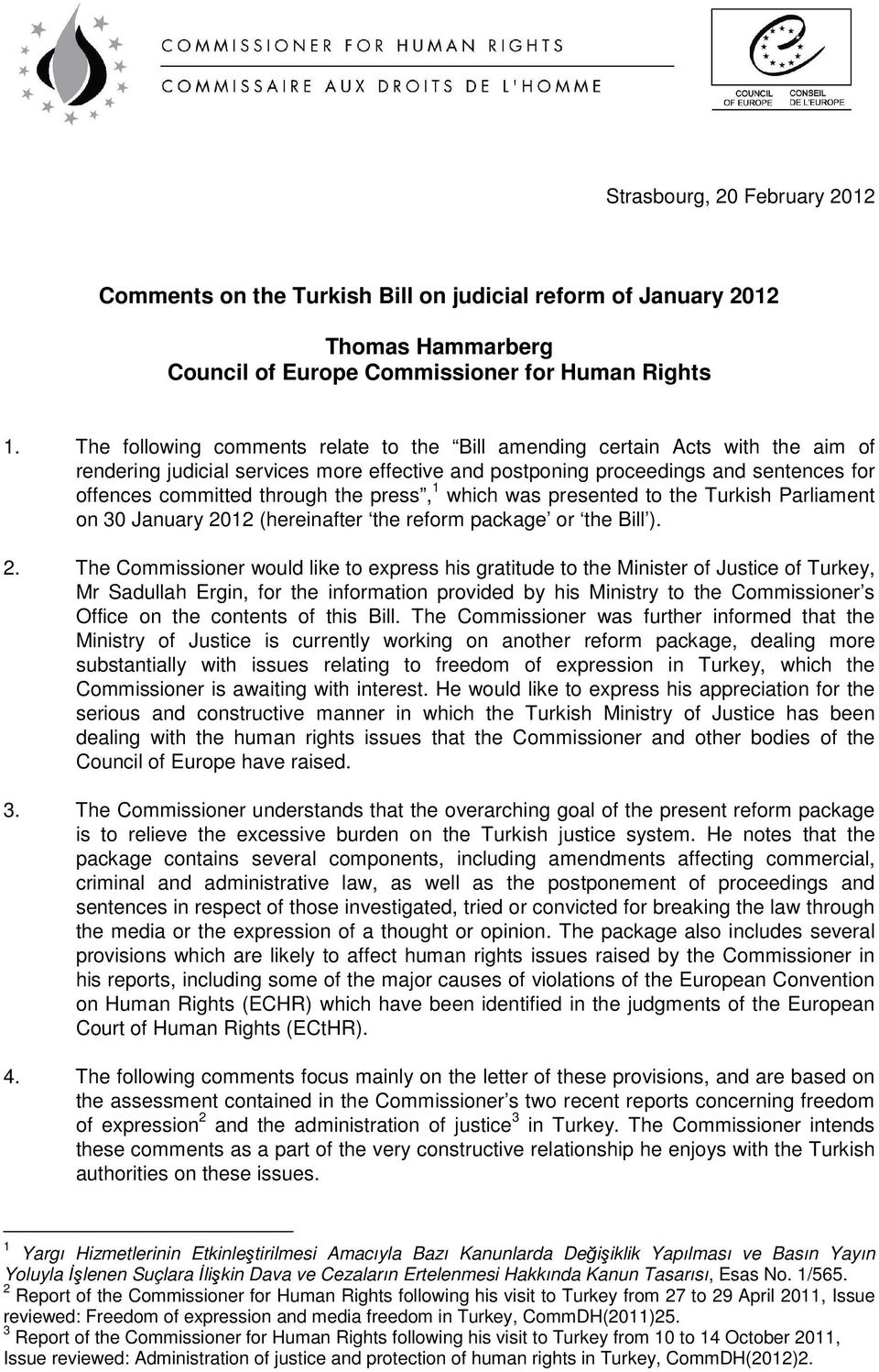 press, 1 which was presented to the Turkish Parliament on 30 January 20