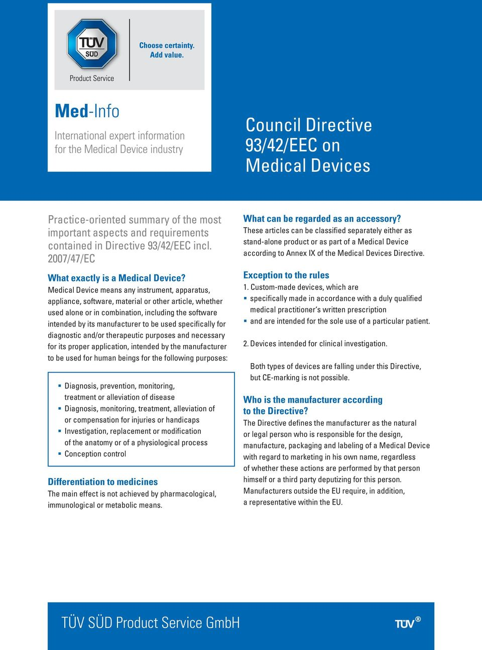 Medical Device means any instrument, apparatus, appliance, software, material or other article, whether used alone or in combination, including the software intended by its manufacturer to be used