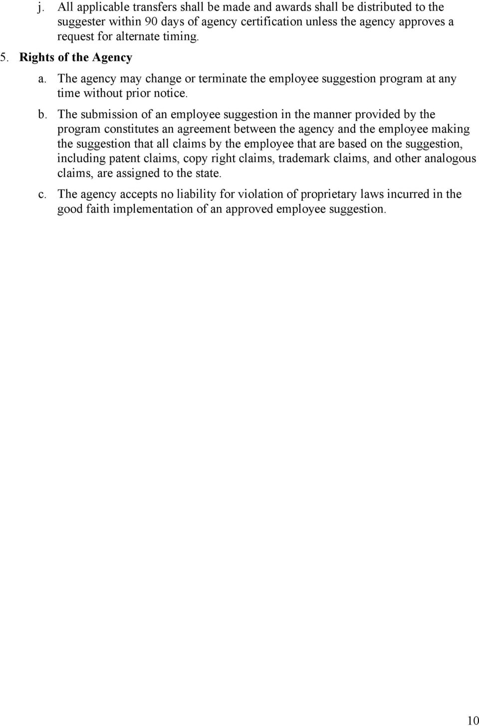 The submission of an employee suggestion in the manner provided by the program constitutes an agreement between the agency and the employee making the suggestion that all claims by the employee that