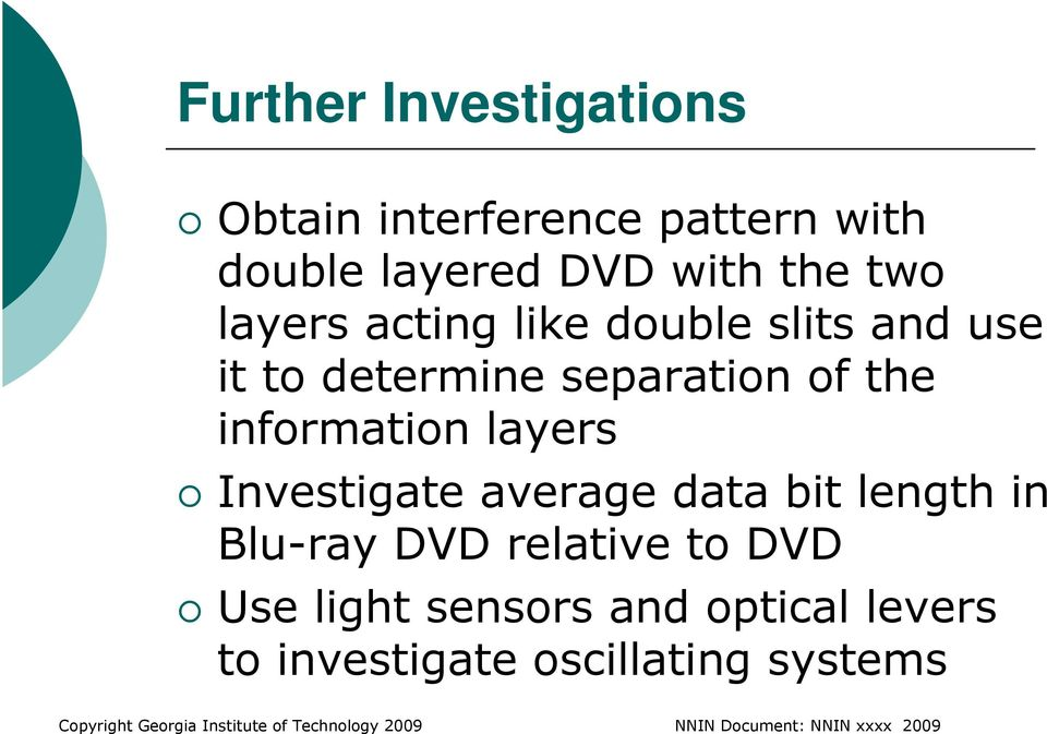 average data bit length in Blu-ray DVD relative to DVD Use light sensors and optical levers to