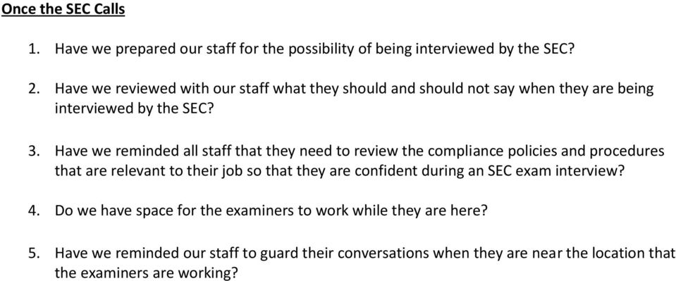 Have we reminded all staff that they need to review the compliance policies and procedures that are relevant to their job so that they are