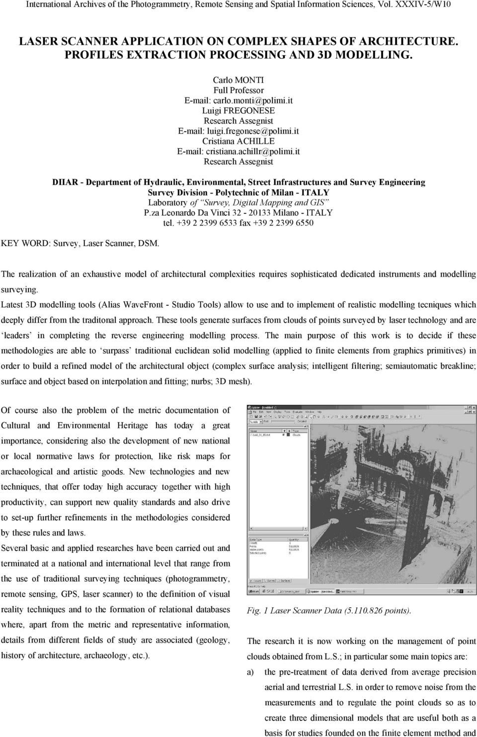 it Research Assegnist DIIAR - Department of Hydraulic, Environmental, Street Infrastructures and Survey Engineering Survey Division - Polytechnic of Milan - ITALY Laboratory of Survey, Digital