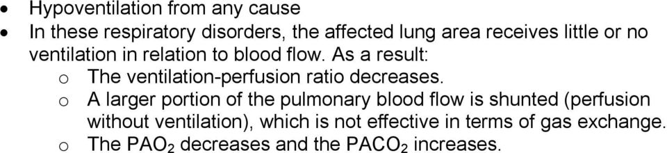As a result: o The ventilation perfusion ratio decreases.