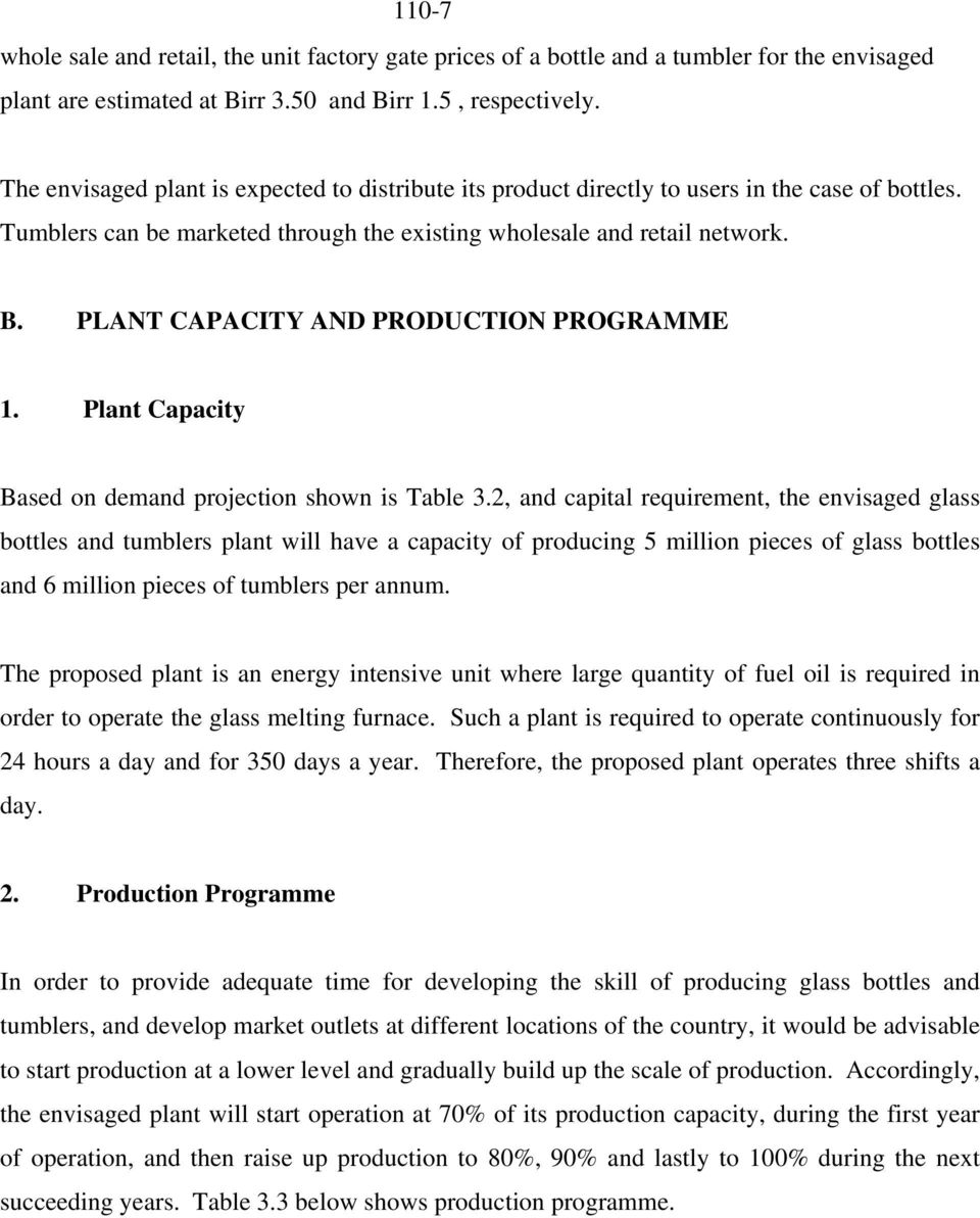 PLANT CAPACITY AND PRODUCTION PROGRAMME. Plant Capacity Based on demand projection shown is Table 3.