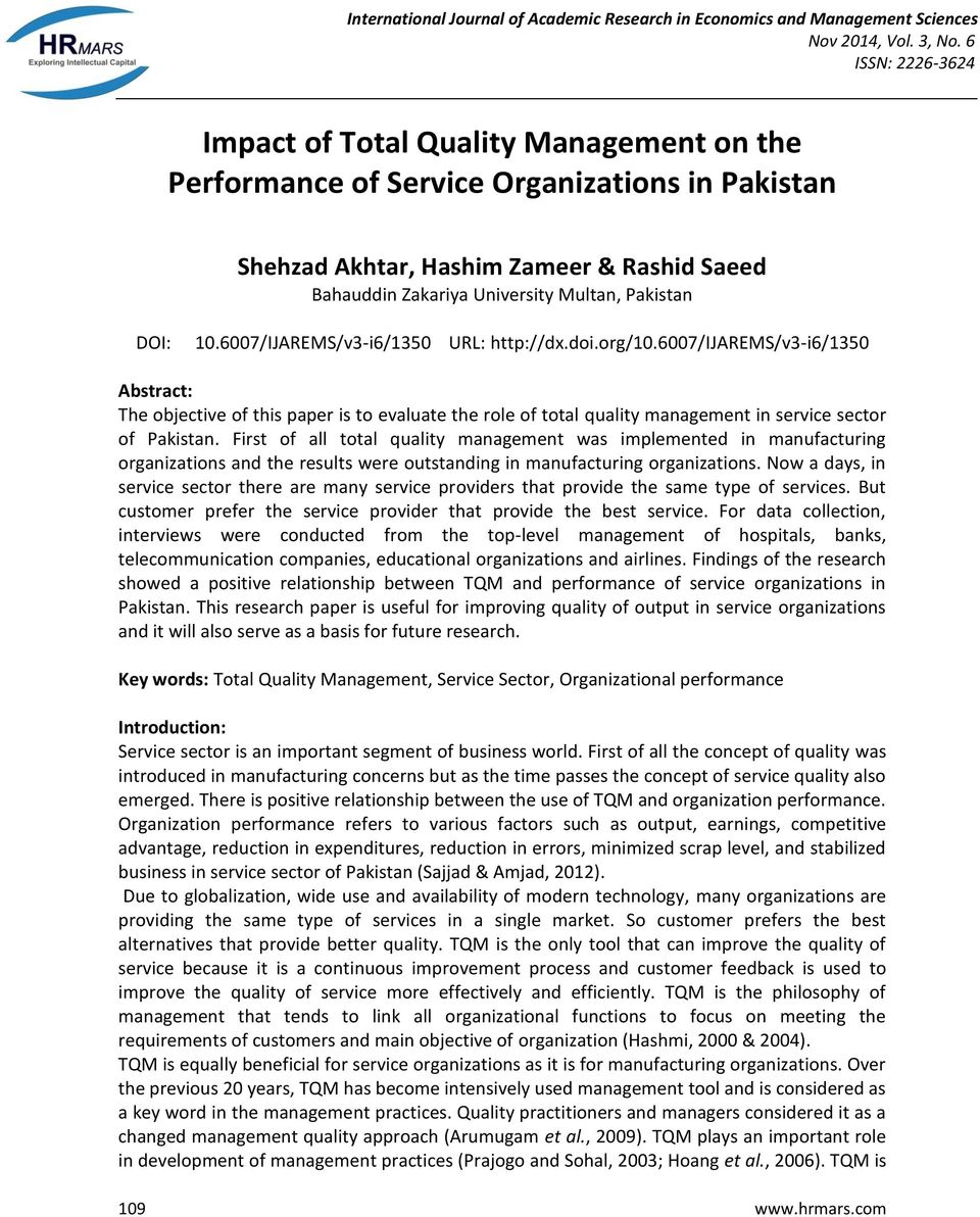 First of all total quality management was implemented in manufacturing organizations and the results were outstanding in manufacturing organizations.