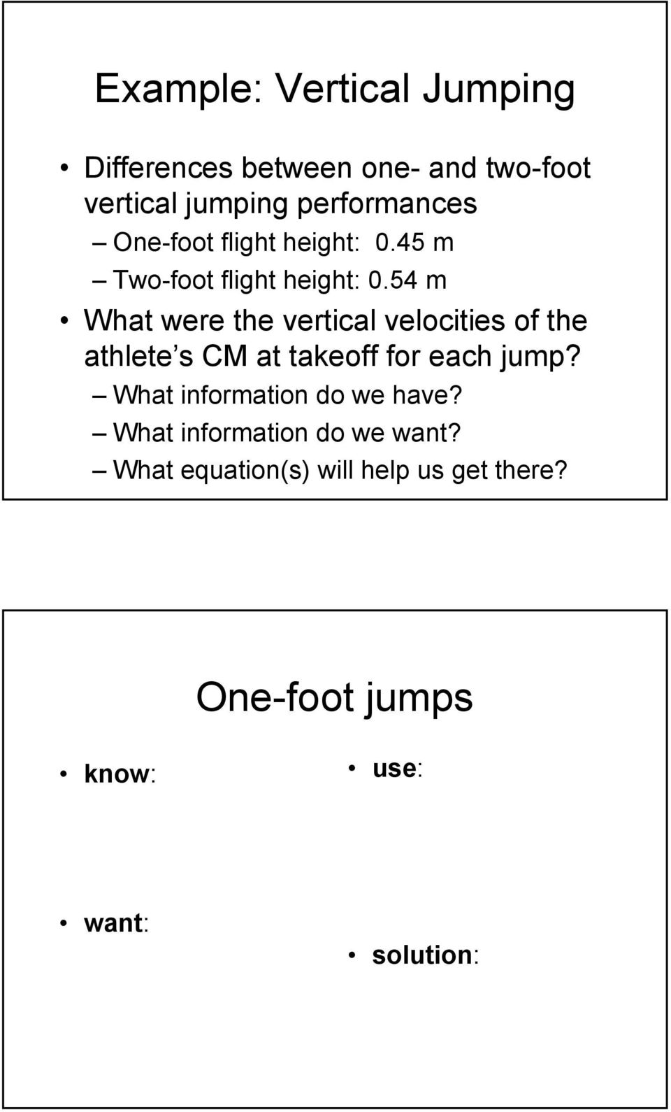 54 m What were the vertical velocities of the athlete s CM at takeoff for each jump?