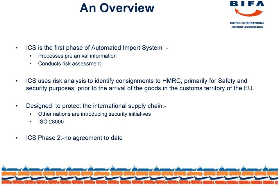 purposes, prior to the arrival of the goods in the customs territory of the EU.