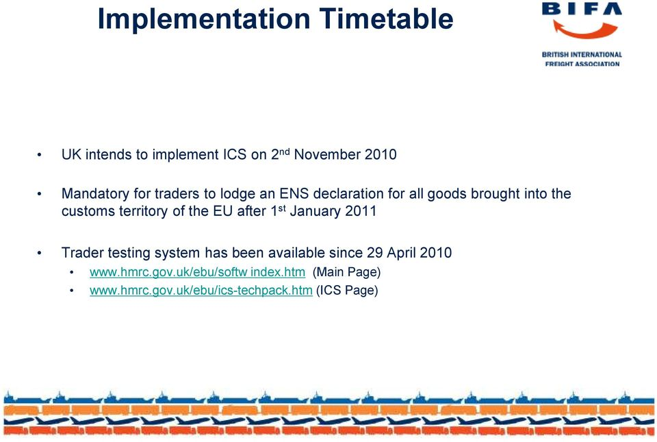 the EU after 1 st January 2011 Trader testing system has been available since 29 April