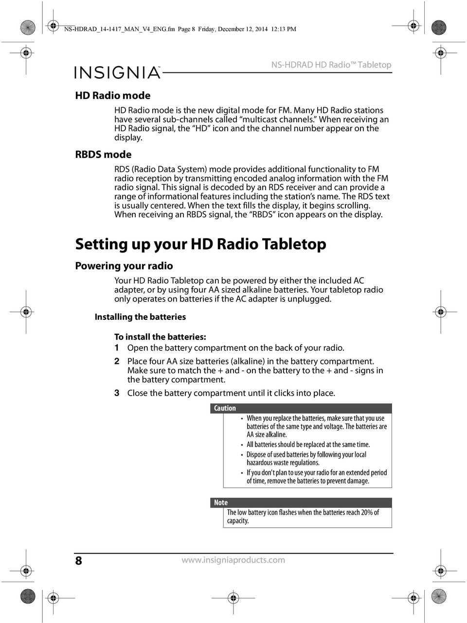 RDS (Radio Data System) mode provides additional functionality to FM radio reception by transmitting encoded analog information with the FM radio signal.