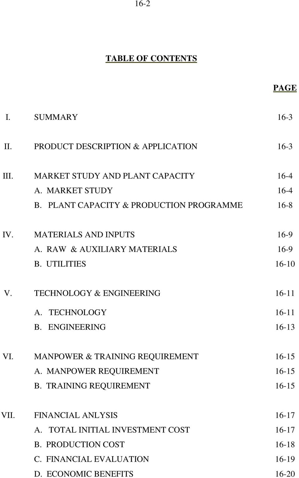 TECHNOLOGY & ENGINEERING 16-11 A. TECHNOLOGY 16-11 B. ENGINEERING 16-13 VI. MANPOWER & TRAINING REQUIREMENT 16-15 A. MANPOWER REQUIREMENT 16-15 B.