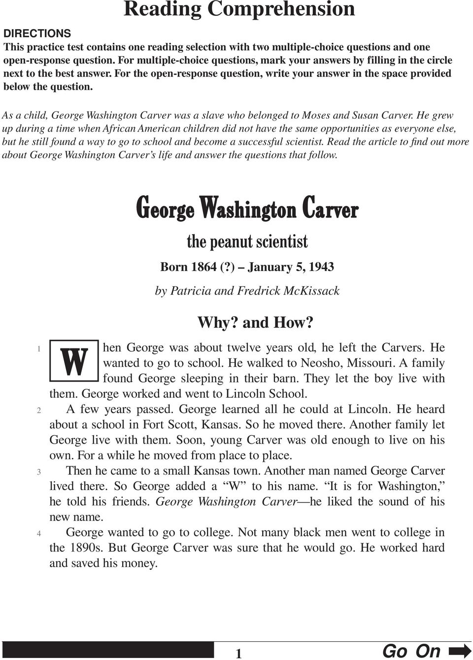 As a child, George Washington Carver was a slave who belonged to Moses and Susan Carver.