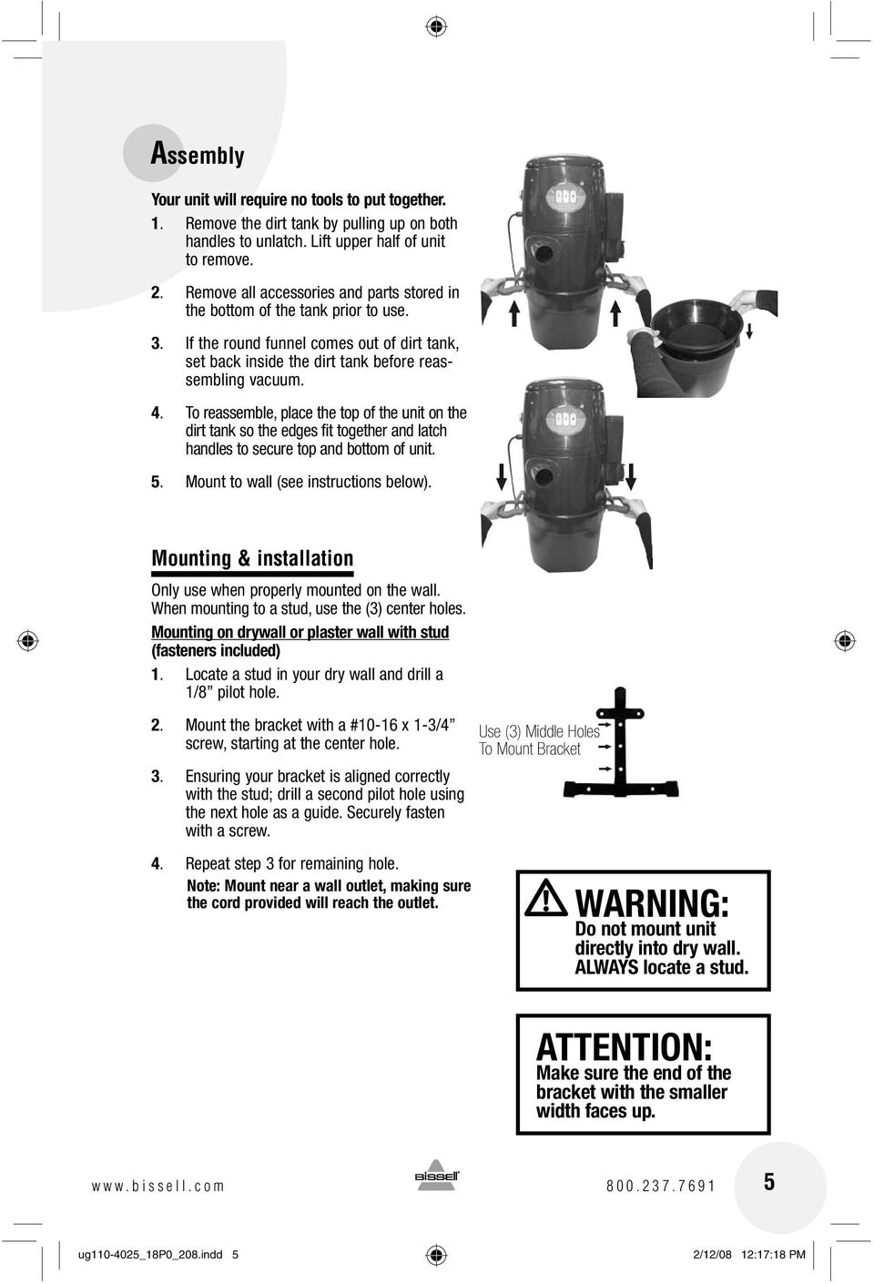 To reassemble, place the top of the unit on the dirt tank so the edges fit together and latch handles to secure top and bottom of unit. 5. Mount to wall (see instructions below).