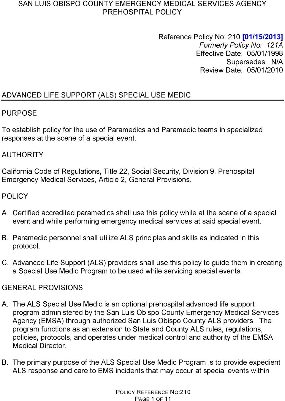 AUTHORITY California Code of Regulations, Title 22, Social Security, Division 9, Prehospital Emergency Medical Services, Article 2, General Provisions. POLICY A.