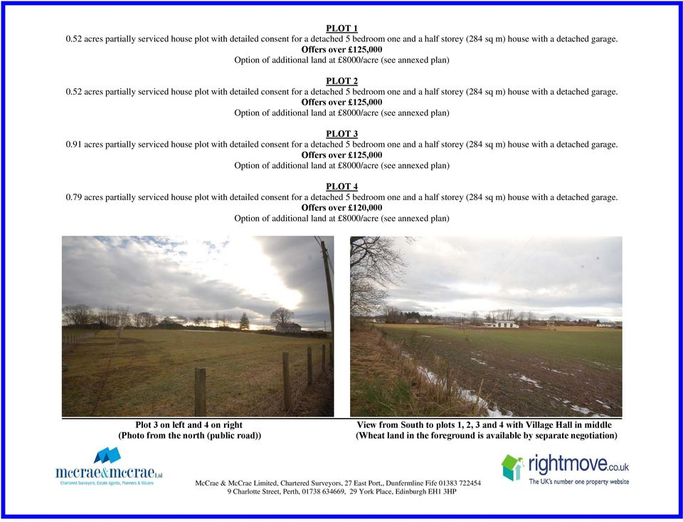 91 acres partially serviced house plot with detailed consent for a detached 5 bedroom one and a half storey (284 sq m) house with a detached garage. Offers over 125,000 PLOT 4 0.