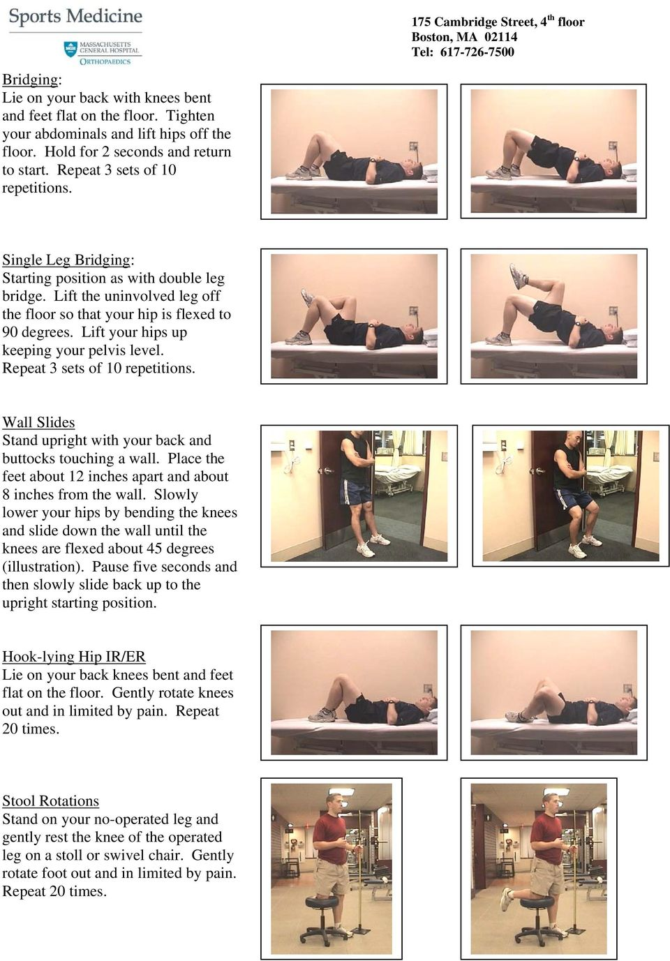 Repeat 3 sets of 10 repetitions. Wall Slides Stand upright with your back and buttocks touching a wall. Place the feet about 12 inches apart and about 8 inches from the wall.