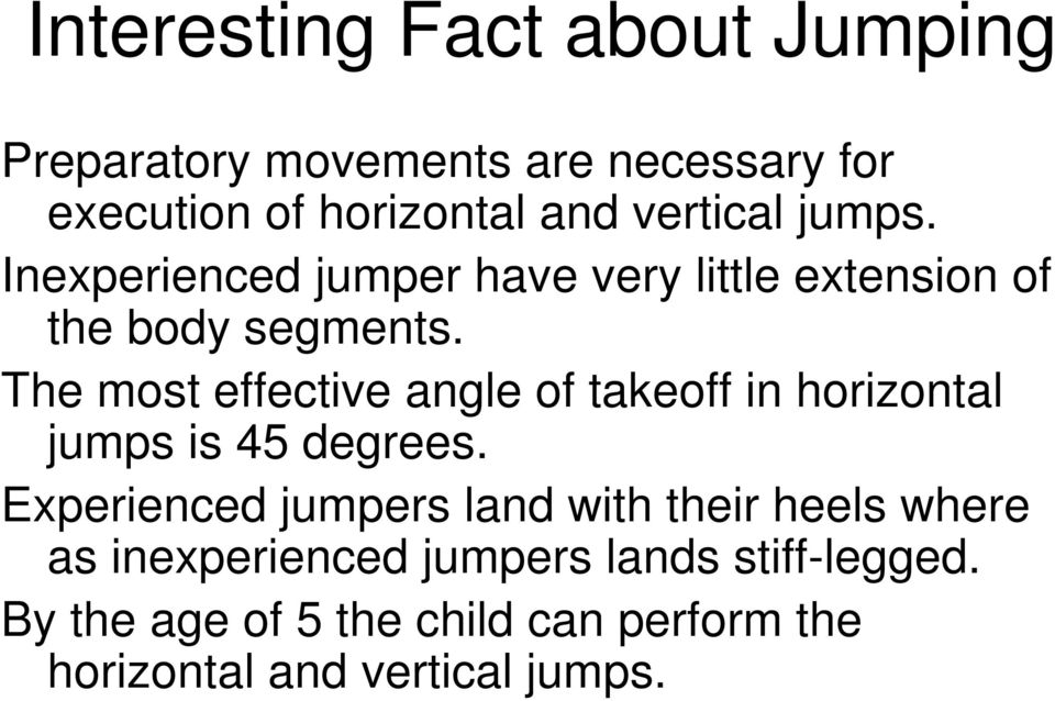 The most effective angle of takeoff in horizontal jumps is 45 degrees.