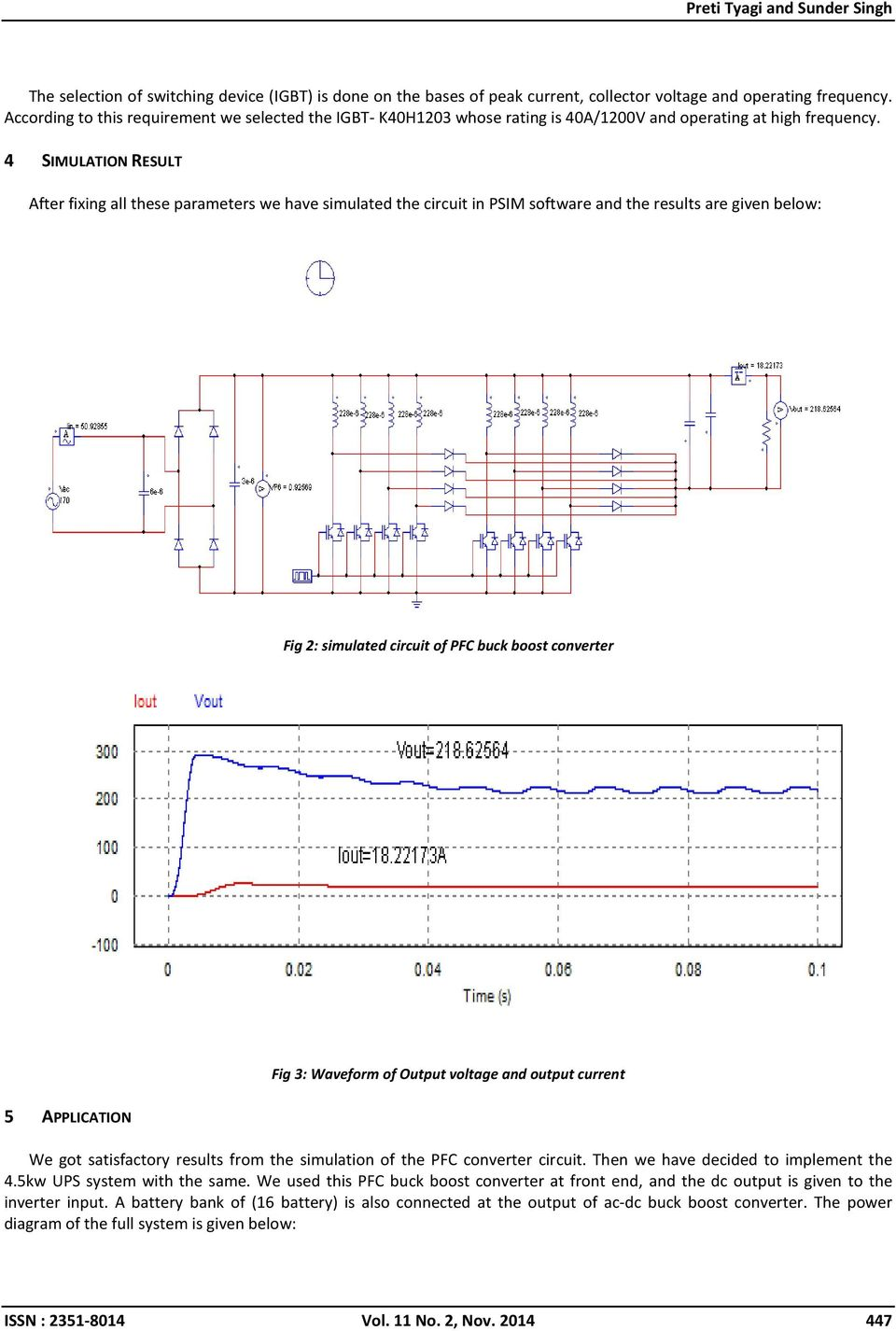 4 SIMULATION RESULT After fixing all these parameters we have simulated the circuit in PSIM software and the results are given below: Fig 2: simulated circuit of PFC buck boost converter Fig 3: