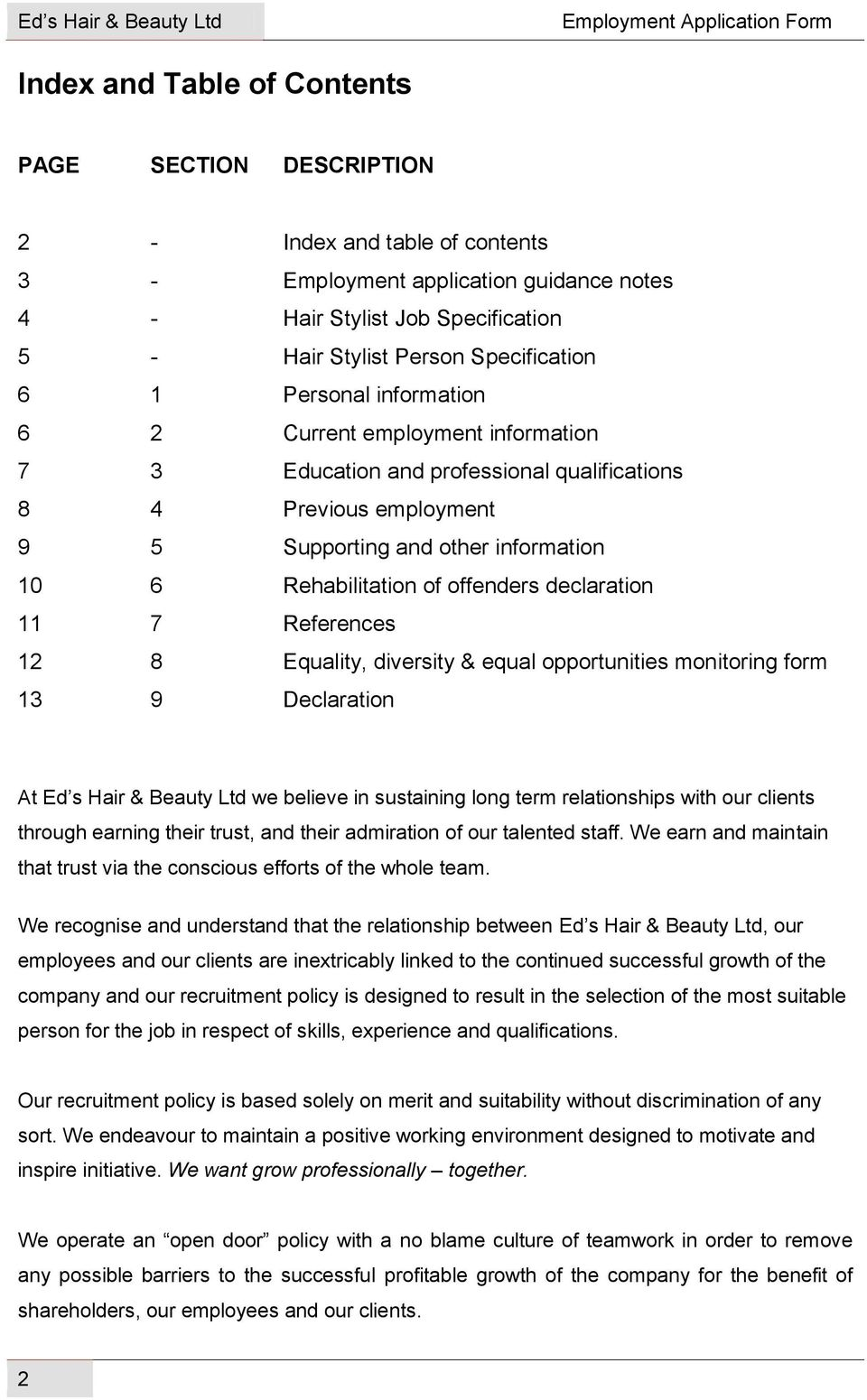 and other information 10 6 Rehabilitation of offenders declaration 11 7 References 12 8 Equality, diversity & equal opportunities monitoring form 13 9 Declaration At Ed s Hair & Beauty Ltd we believe