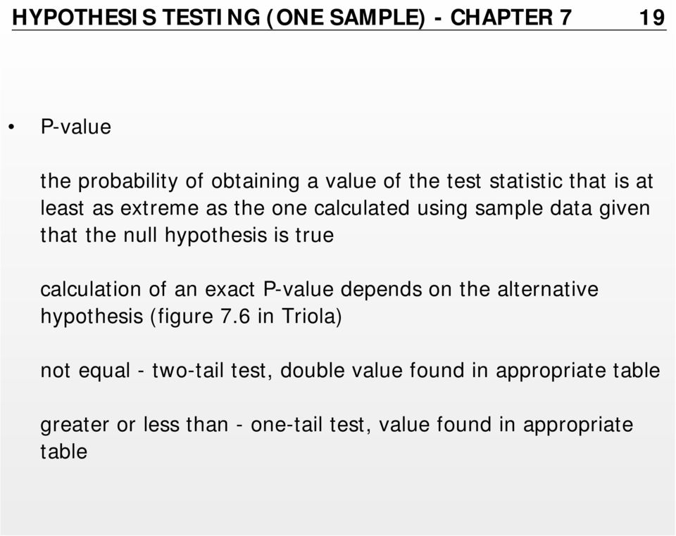true calculation of an exact P-value depends on the alternative hypothesis (figure 7.