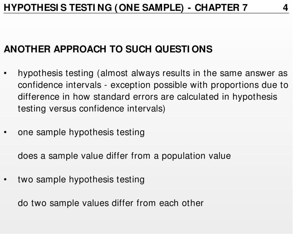 standard errors are calculated in hypothesis testing versus confidence intervals) one sample hypothesis testing does
