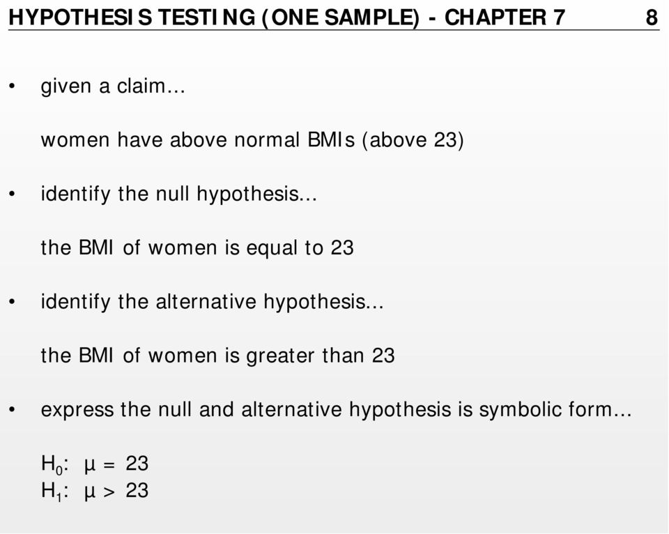 .. the BMI of women is equal to 23 identify the alternative hypothesis.