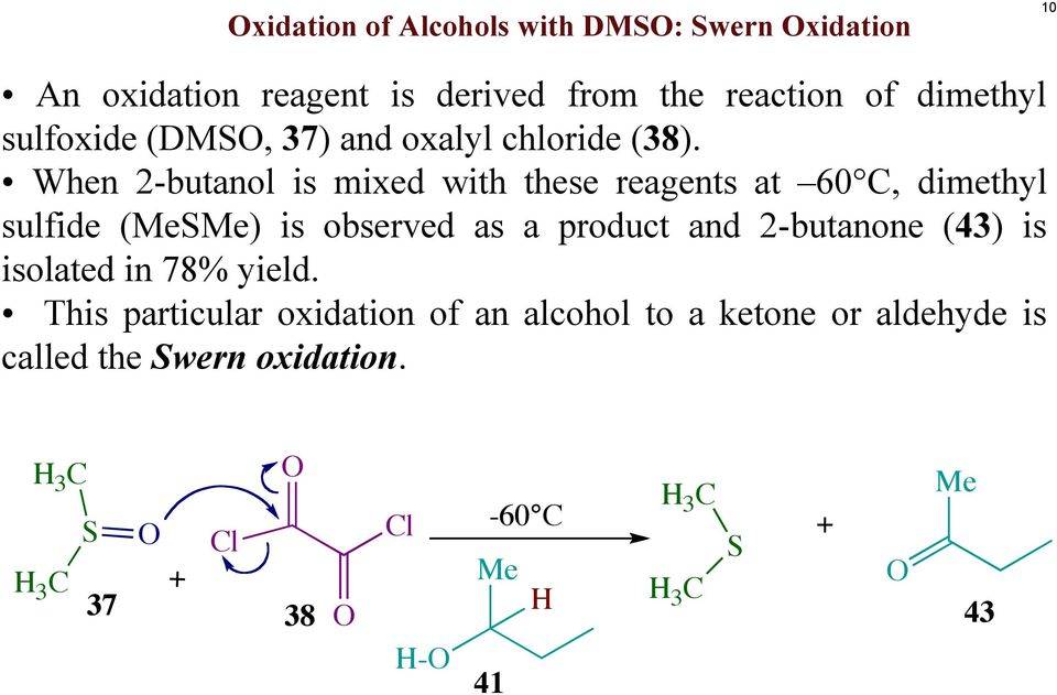 When 2-butanol is mixed with these reagents at 60 C, dimethyl sulfide (MeSMe) is observed as a product and