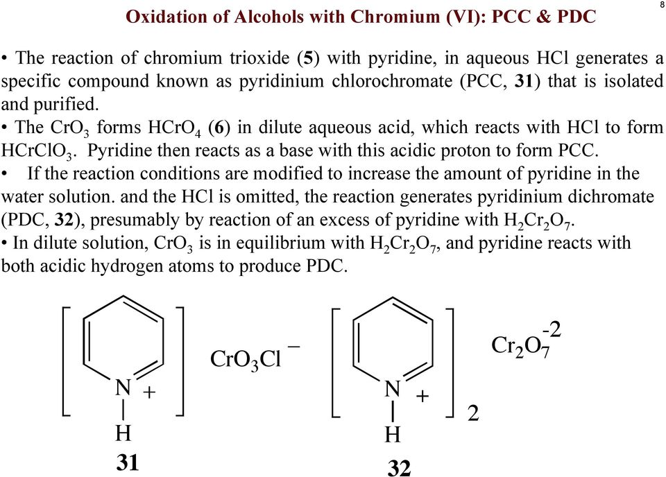 If the reaction conditions are modified to increase the amount of pyridine in the water solution.