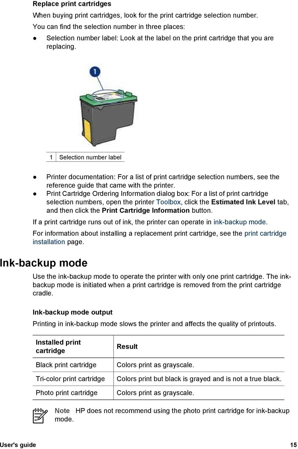 1 Selection number label Printer documentation: For a list of print cartridge selection numbers, see the reference guide that came with the printer.