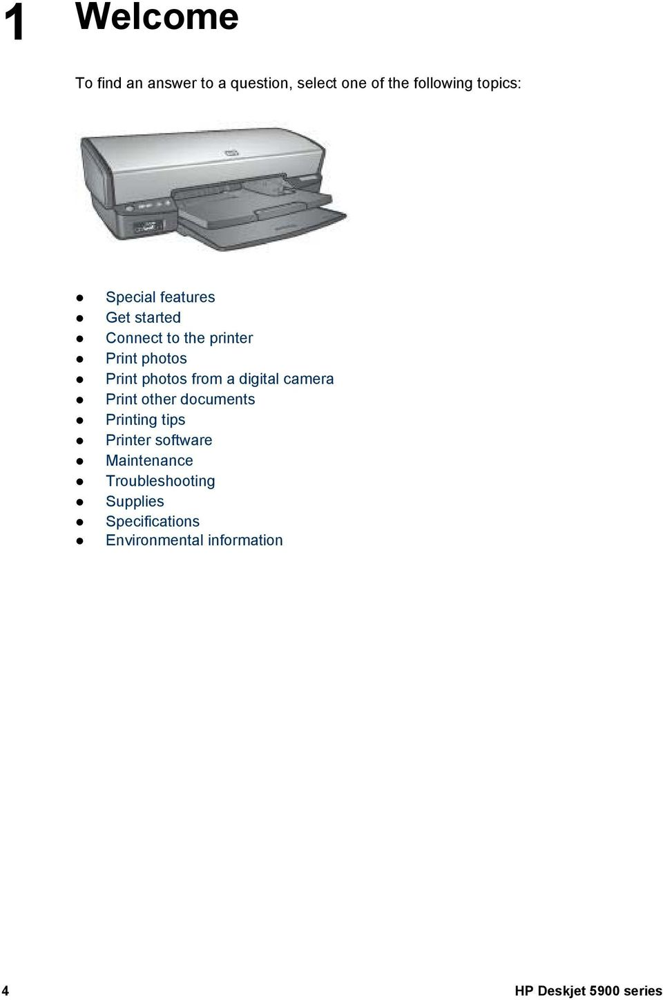 a digital camera Print other documents Printing tips Printer software Maintenance