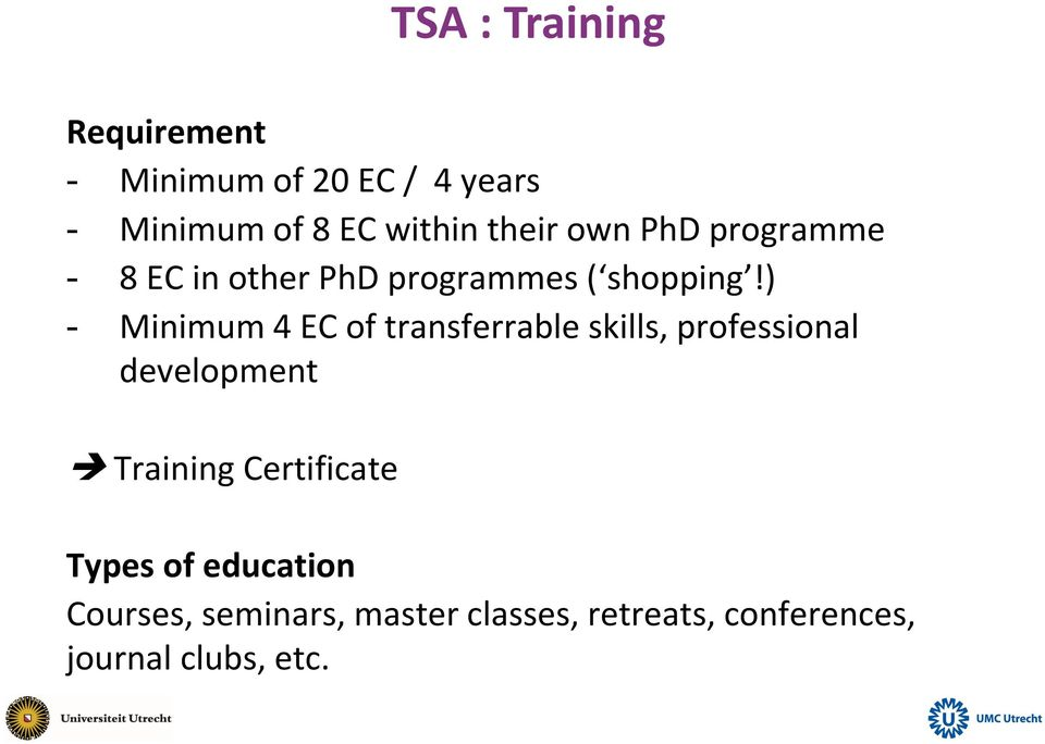 ) - Minimum 4 EC of transferrable skills, professional development Training