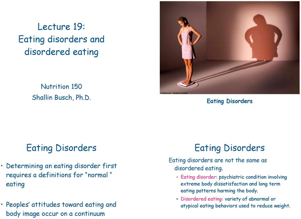 and body image occur on a continuum Eating Disorders Eating disorders are not the same as disordered eating.