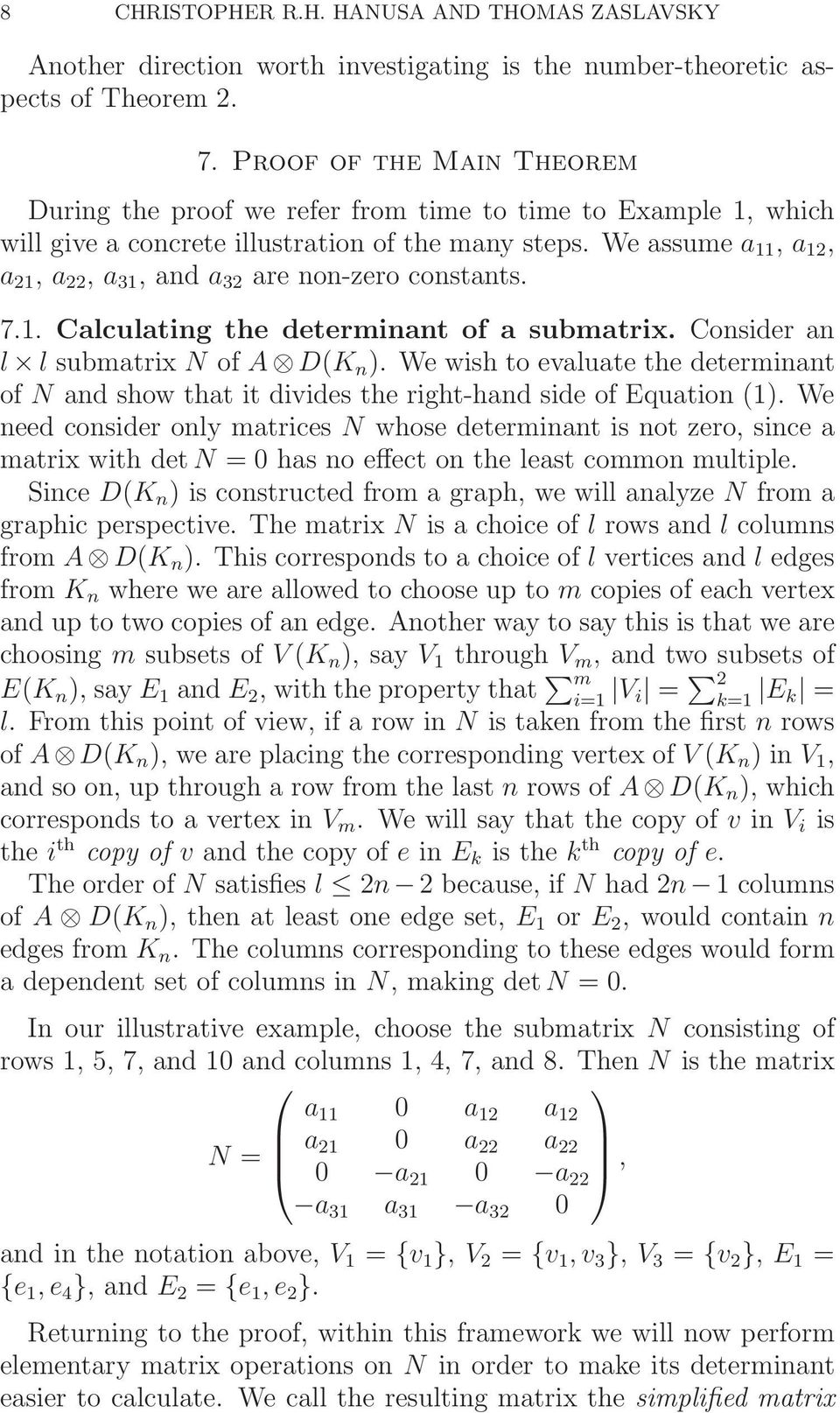 an l l submatrix N of A DK n ) We wish to evaluate the determinant of N and show that it divides the right-hand side of Equation 1) We need consider only matrices N whose determinant is not zero,